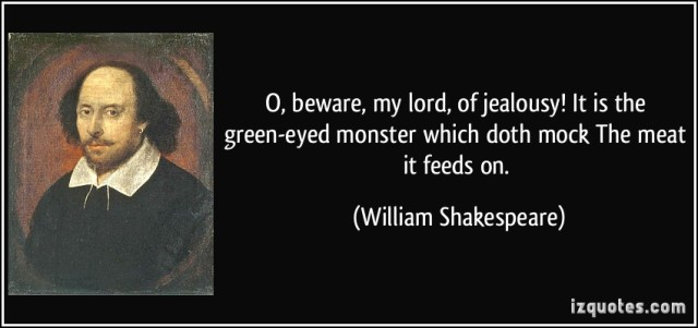 quote-o-beware-my-lord-of-jealousy-it-is-the-green-eyed-monster-which-doth-mock-the-meat-it-feeds-on-william-shakespeare-286 (1)